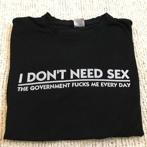 """Other - """"I don't need sex"""" t-shirt"""